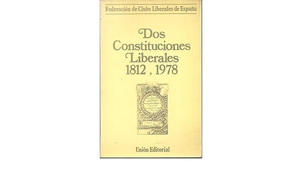 Dos constituciones liberales 1812, 1978: Amazon.es: Spain: Libros