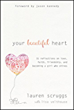 Your Beautiful Heart: 31 Reflections on Love, Faith, Friendship, and Becoming a Girl Who Shines (English Edition)