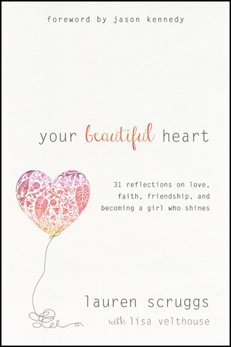 Your Beautiful Heart 31 Reflections On Love Faith Friendship And