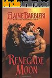 Renegade Moon (Half-Moon Ranch Book 2)