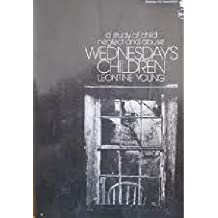 Wednesday's Children: A Study of Child Neglect and Abuse, Young, Leontine R.