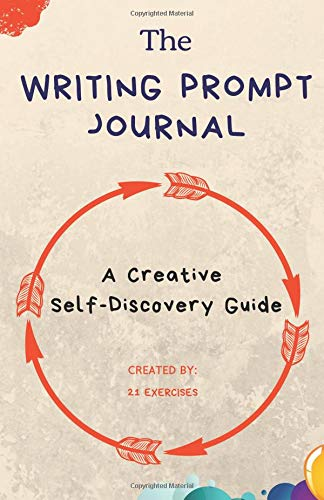 Pdf Spirituality The Writing Prompt Journal: A Creative Self-Discovery Guide (Creative Writing Prompts For Self Esteem)