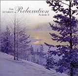 The Ultimate Relaxation Album II