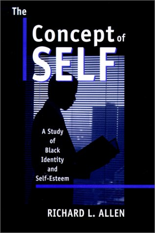 Search : The Concept of Self: A Study of Black Identity and Self-Esteem (African American Life Series)