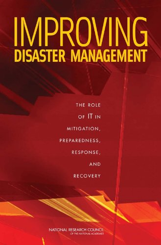 Improving Disaster Management: The Role of IT in Mitigation, Preparedness, Response, and Recovery (Emergency Preparednes