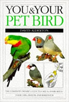 Book You & Your Pet Bird by David Alderton (1995-03-02)