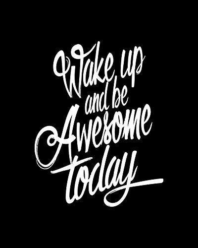 Inspirational Poster Wake up and Be Awesome Today Motivational Quote Print Wall Decor