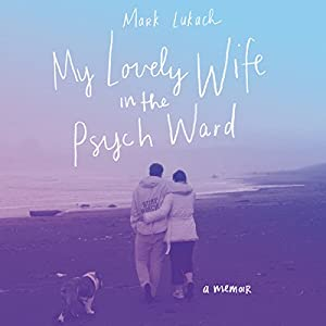 My Lovely Wife in the Psych Ward Audiobook