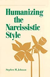Humanizing the Narcissistic Style (A Norton Professional Book)