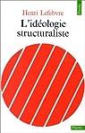 L'Idéologie structuraliste par Lefebvre