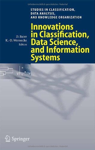Download Innovations in Classification, Data Science, and Information Systems (Studies in Classification, Data Analysis, and Knowledge Organization) Pdf