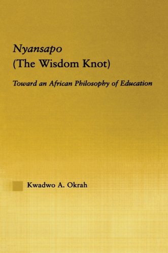 Nyansapo (The Wisdom Knot): Toward An African Philosophy Of Education (African Studies)