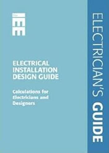 electrical installation design guide calculations for electricians rh amazon co uk electrical installation design guide schneider Electrical Installation PDF