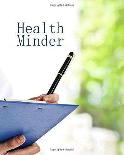 Health Minder: Medical Journal Keep Your Medical History In One 120 Page 8X10 Inch Book
