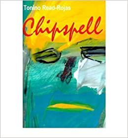 Book { [ CHIPSPELL ] } Read-Rojas, Tonino ( AUTHOR ) Dec-01-2000