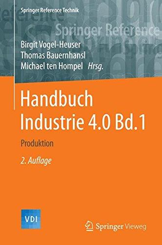 Handbuch Industrie 4.0 Bd.1: Produktion (Springer Reference Technik) Gebundenes Buch – 27. Januar 2017 Birgit Vogel-Heuser Thomas Bauernhansl Michael ten Hompel Springer Vieweg