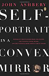 Self-Portrait in a Convex Mirror: Poems (Penguin Poets)