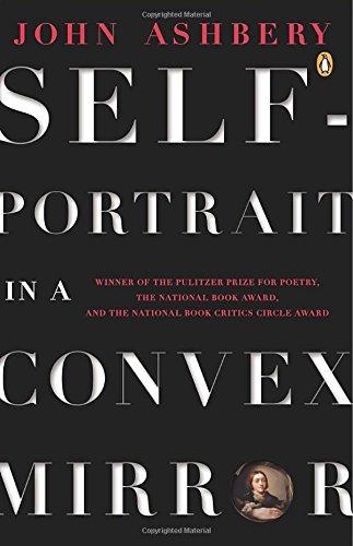Self-Portrait in a Convex Mirror: Poems (Penguin Poets) (Self Renaissance Portrait)