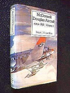 McDonnell Douglas Aircraft Since 1920, Vol. 1
