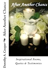After Another Chance: Inspirational Poems, Quotes & Testimonies Paperback