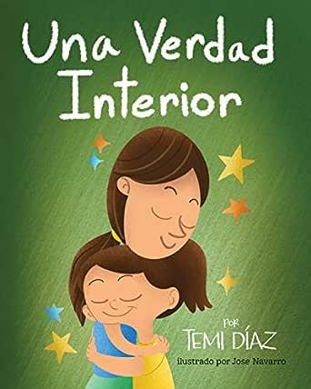 Una Verdad Interior: Libro De Empoderamiento e Inteligencia Emocional Para Niños (Inner Truth nº 1) eBook: Díaz, Temi, Navarro, Jose: Amazon.es: Tienda Kindle