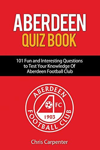 Aberdeen Quiz Book: 2019/20 Edition por Chris Carpenter
