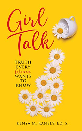 Girl Talk:  Truth Every Woman Wants To Know