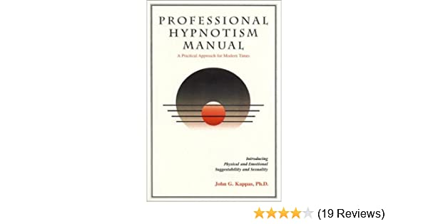 professional hypnotism manual introducing physical and emotional rh amazon com professional hypnotism manual introducing physical and emotional suggestibility and sexuality professional hypnotism manual introducing physical and emotional suggestibility and sexuality pdf