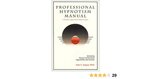 distancia beneficio cristal  Amazon.com: Professional hypnotism manual: Introducing physical and  emotional suggestibility and sexuality (9780937671535): Kappas, John G:  Books