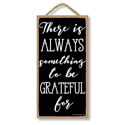 Honey Dew Gifts There Is Always Something To Be Grateful For 5 Inch By 10 Inch Hanging Wall Art Decorative Wood Sign Home Decor