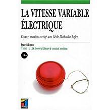 vitesse variable electrique t. 1-motovariateurs courant conti.