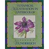 Botanical Illustration in Watercolor, Eleanor B. Wunderlich, 0823005291