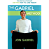 Gabriel Method: The Revolutionary DIET-FREE Way to Totally Transform Your Body