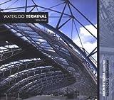 Waterloo Terminal: Architettura Vol. 2