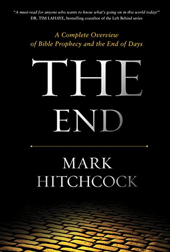 the-end-a-complete-overview-of-bible-prophecy-and-the-end-of-days