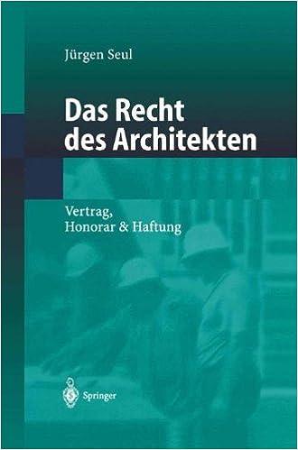 Amazon Com Das Recht Des Architekten Vertrag Honorar Haftung