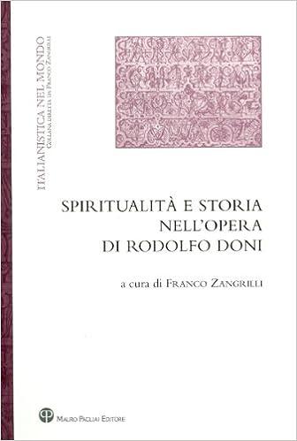 Spiritualita E Storia Nell'opera Di Rodolfo Doni (Italianistica Nel Mondo)