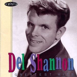 Del Shannon - Greatest Hits by SHANNON,DEL