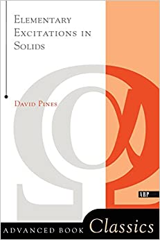 Elementary Excitations in Solids : Lectures on Phonons, Electrons, and Plasmons (Advanced Book Classics)