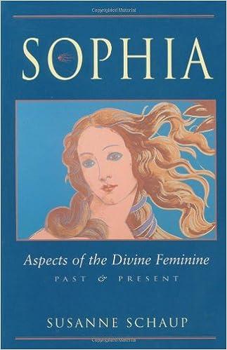 Sophia aspects of the divine feminine past present susanne sophia aspects of the divine feminine past present susanne schaup 9780892540365 amazon books fandeluxe Choice Image