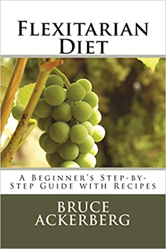Flexitarian Diet: A Beginner's Step-by-Step Guide with Recipes best flexitarian cookbook