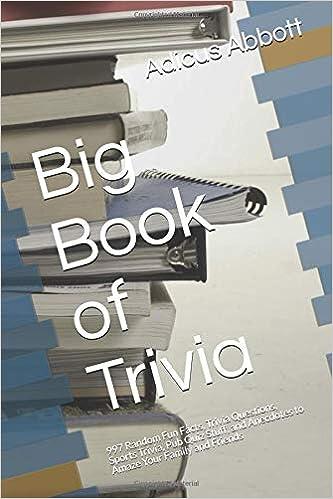 Big Book of Trivia: 997 Random Fun Facts, Trivia Questions, Sports
