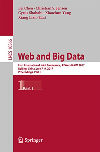 Web and Big Data: First International Joint Conference, APWeb-WAIM 2017, Beijing, China, July 7-9, 2017, Proceedings, Part I (Lecture Notes in Computer Science Book 10366)