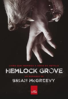 Hemlock Grove por [Mcgreevy, Brian]