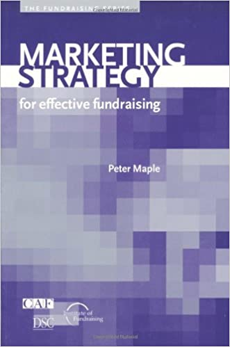 Marketing Strategy: For Effective Fundraising (Fundraising
