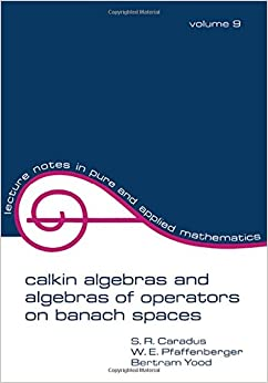 Book Calkin Algebras and Algebras of Operators on Banach Spaces (Lecture Notes in Pure and Applied Mathematics)