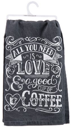 Primitives by Kathy Dish Towel - 'ALL YOU NEED IS LOVE & a good CUP OF COFFEE'