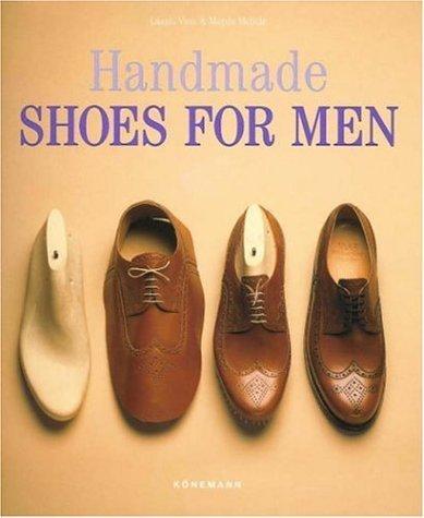 Handmade Shoes for Men by Molnar, Magda, Molnar, Nagda, Vass, Laszlo, Valerius, Georg (2000) Hardcover