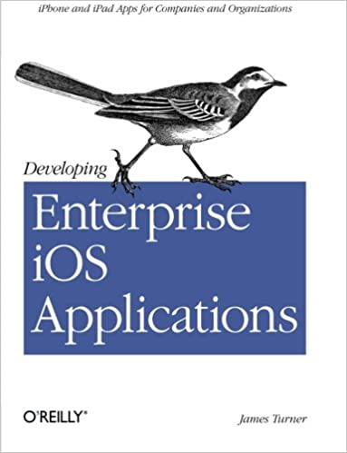 Textbücher als PDF-Download Developing Enterprise iOS Applications: iPhone and iPad Apps for Companies and Organizations 1449311482 ePub