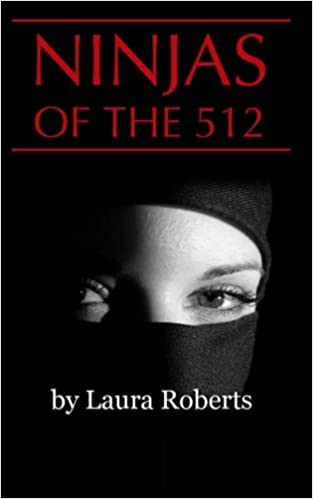 Ninjas of the 512: A Texas-Sized Satire: Amazon.es: Laura ...